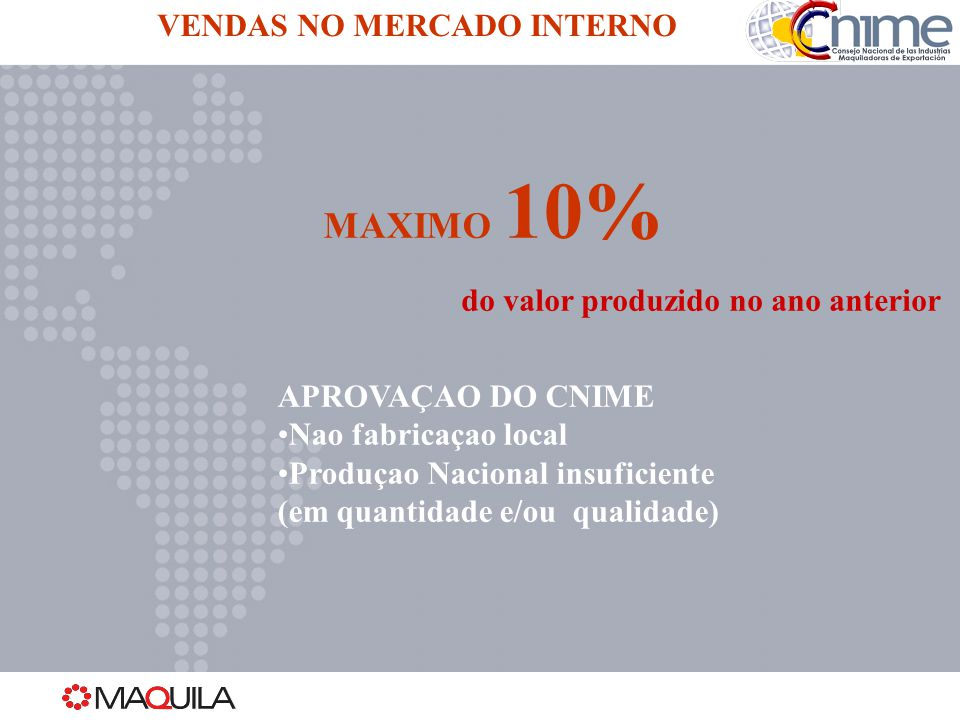 MAXIMO 10% VENDAS NO MERCADO INTERNO