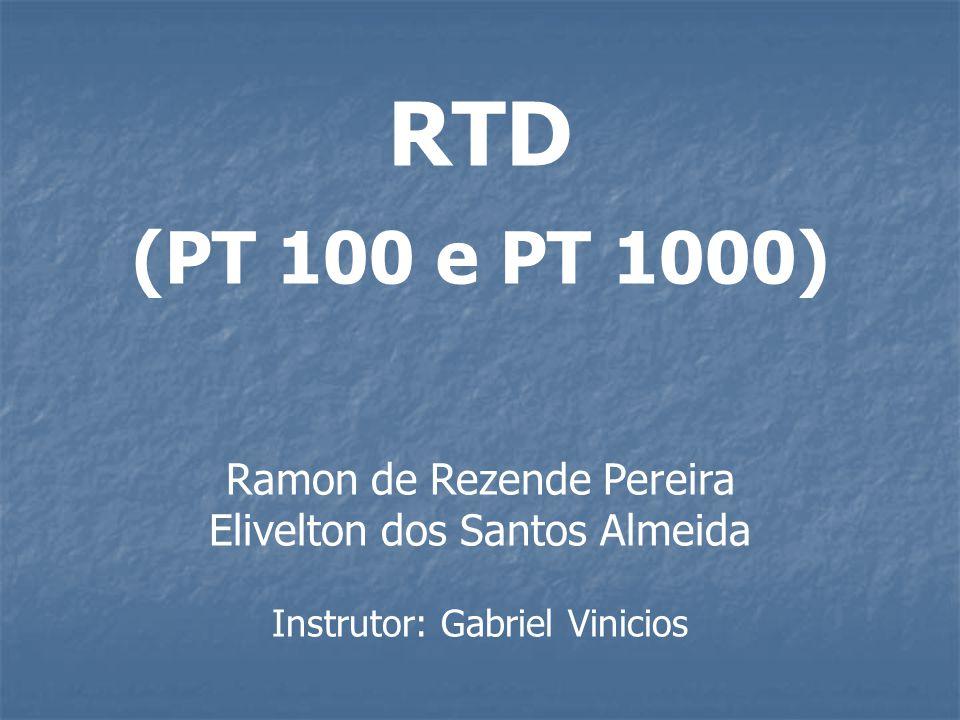 RTD (PT 100 e PT 1000) Ramon de Rezende Pereira