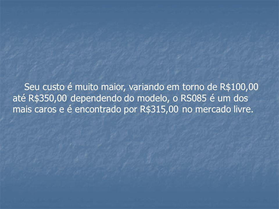 Seu custo é muito maior, variando em torno de R$100,00