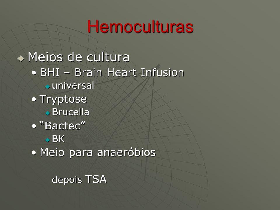 Hemoculturas Meios de cultura BHI – Brain Heart Infusion Tryptose