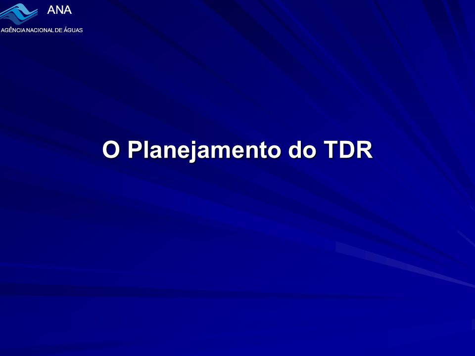 O Planejamento do TDR