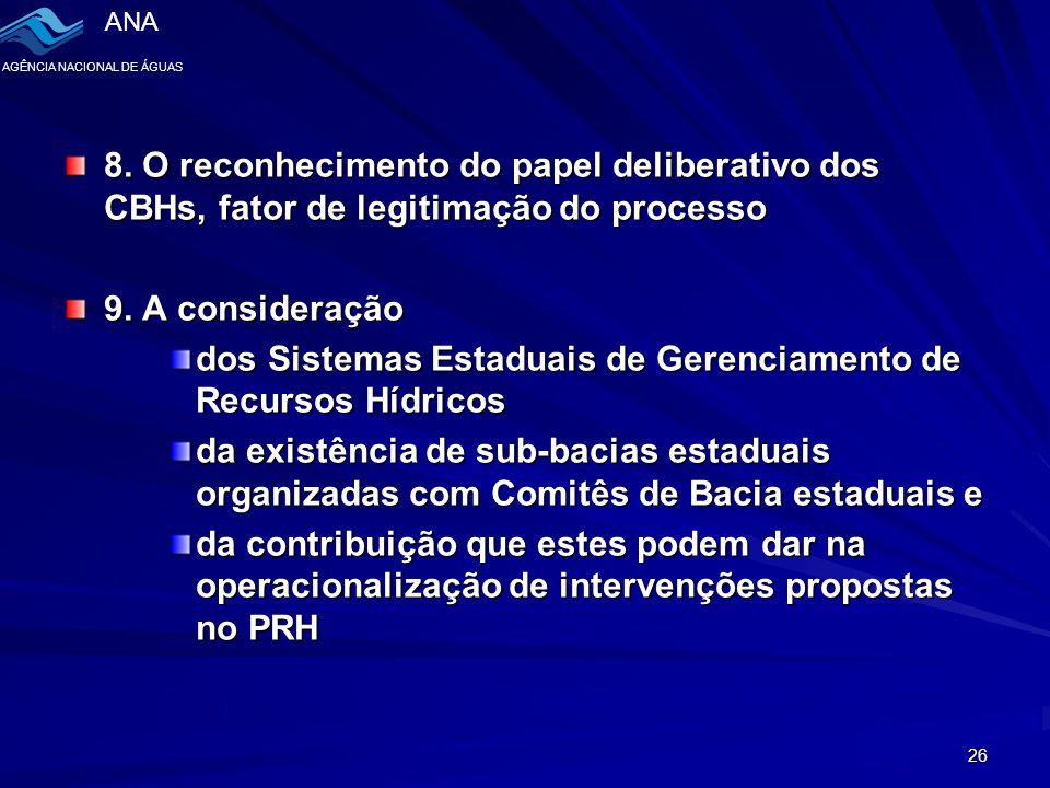 8. O reconhecimento do papel deliberativo dos CBHs, fator de legitimação do processo
