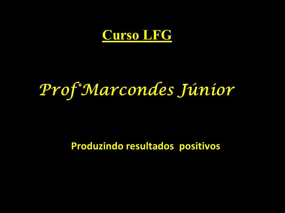 Prof°Marcondes Júnior Produzindo resultados positivos
