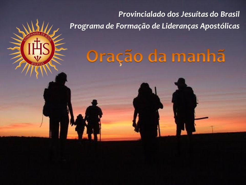 Oração da manhã Provincialado dos Jesuítas do Brasil