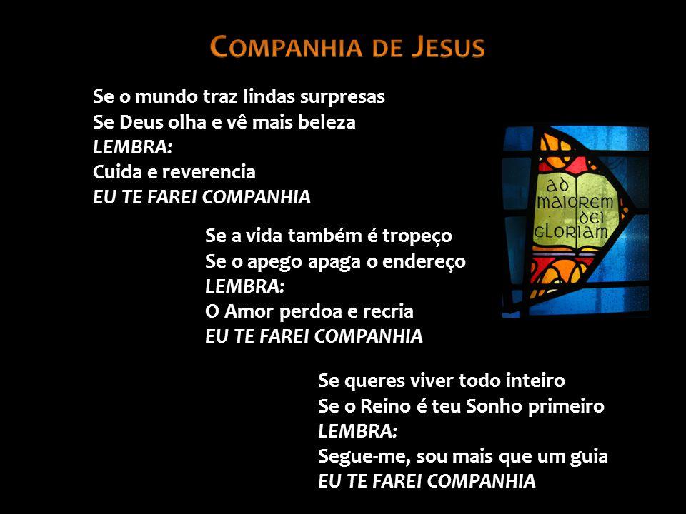 Companhia de Jesus Se o mundo traz lindas surpresas