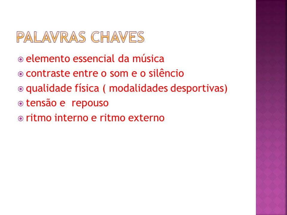 PALAVRAS CHAVES elemento essencial da música