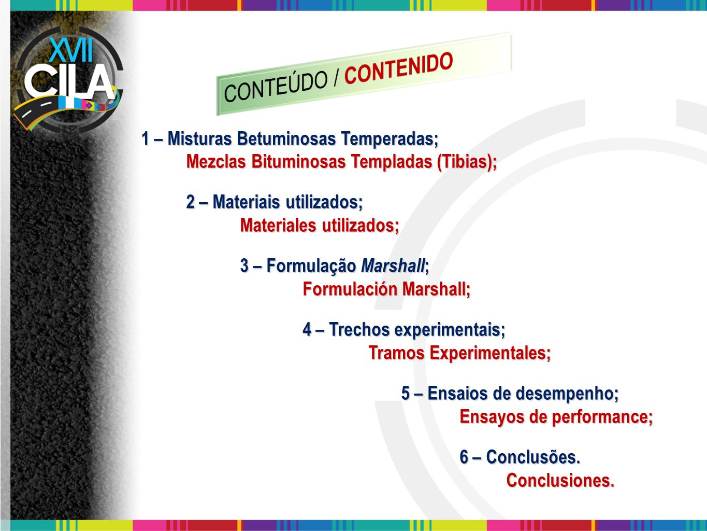 CONTEÚDO / CONTENIDO 1 – Misturas Betuminosas Temperadas;