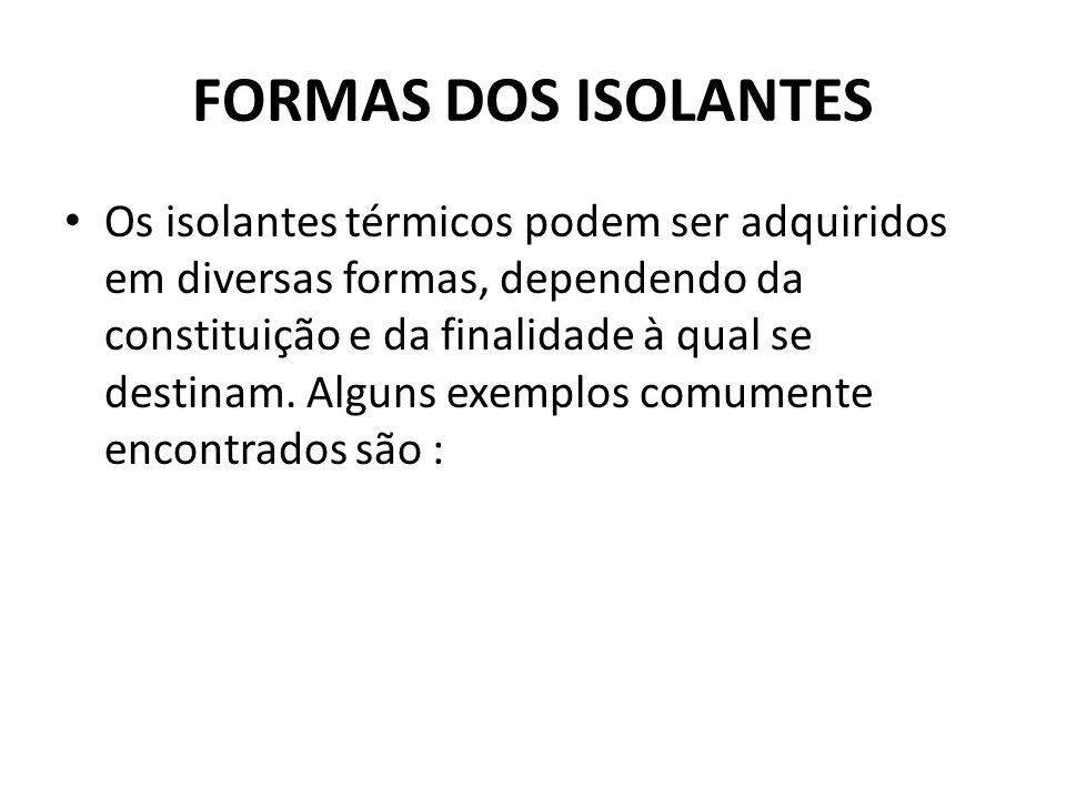 FORMAS DOS ISOLANTES