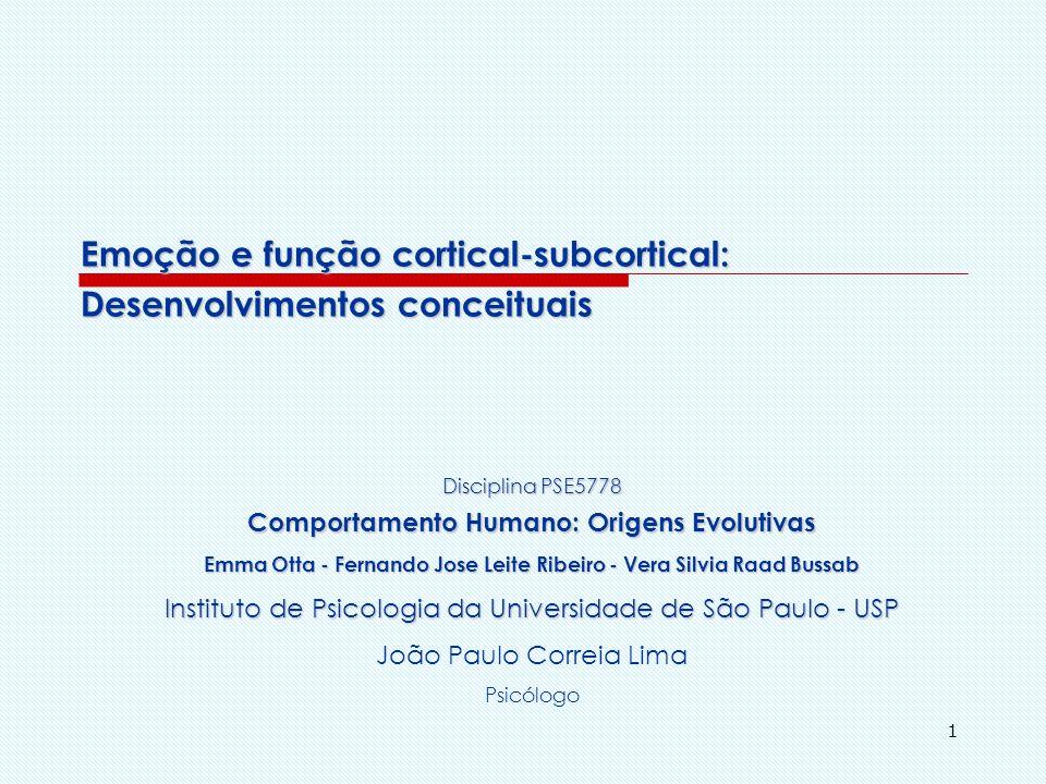 Emoção e função cortical-subcortical: Desenvolvimentos conceituais