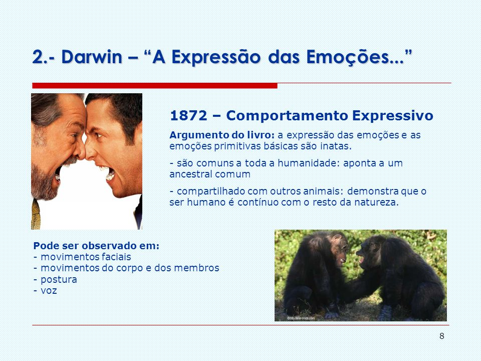 2.- Darwin – A Expressão das Emoções...