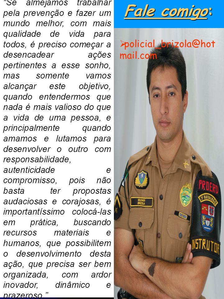 Fale comigo: policial_brizola@hotmail.com