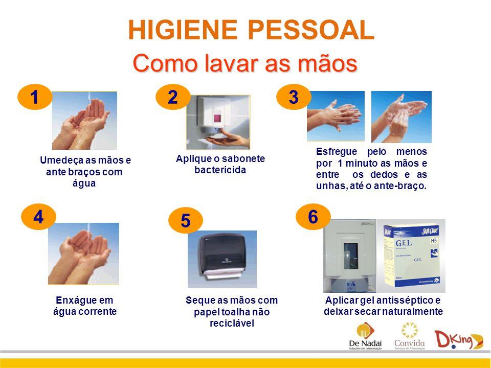 HIGIENE PESSOAL Como lavar as mãos 1 2 3 4 5 6