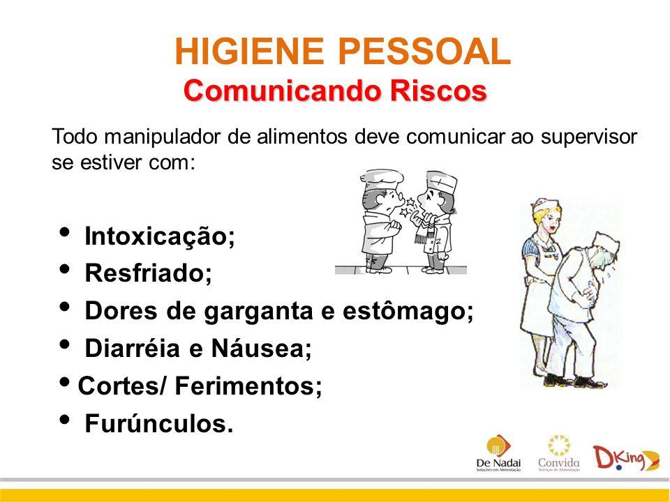 HIGIENE PESSOAL Comunicando Riscos Intoxicação; Resfriado;