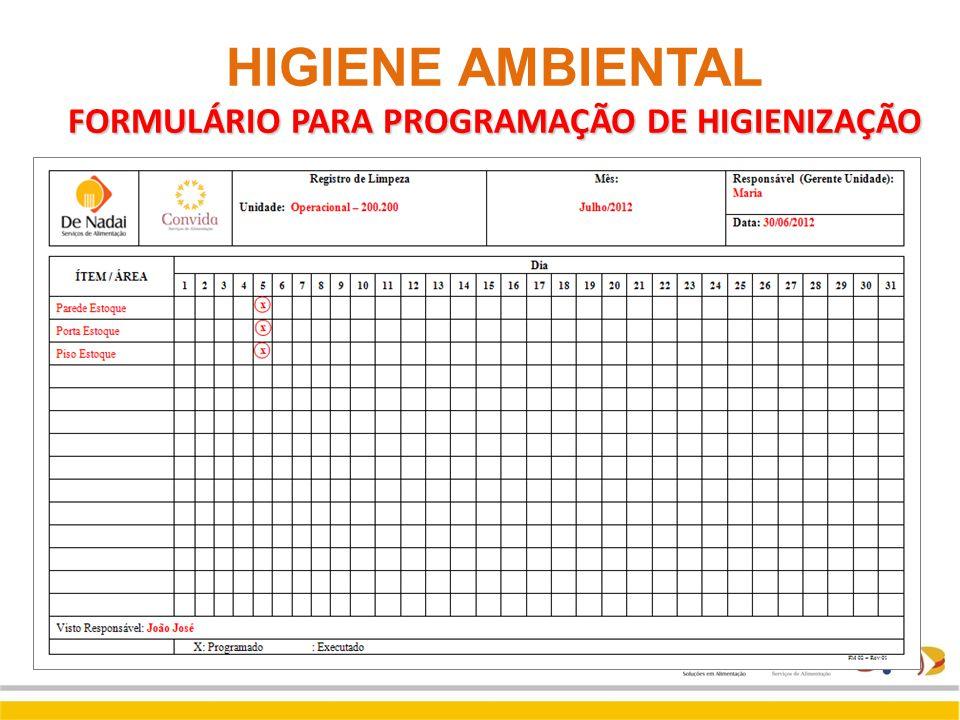 HIGIENE AMBIENTAL FORMULÁRIO PARA PROGRAMAÇÃO DE HIGIENIZAÇÃO