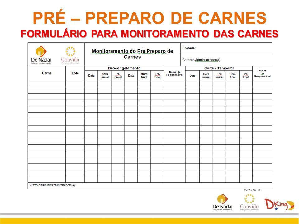 PRÉ – PREPARO DE CARNES FORMULÁRIO PARA MONITORAMENTO DAS CARNES