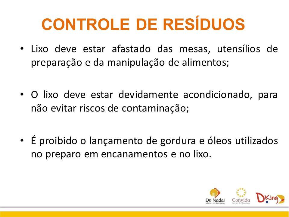 CONTROLE DE RESÍDUOS Lixo deve estar afastado das mesas, utensílios de preparação e da manipulação de alimentos;