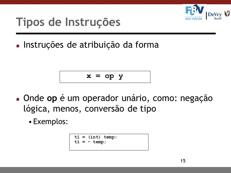 Tipos de Instruções Instruções de atribuição da forma