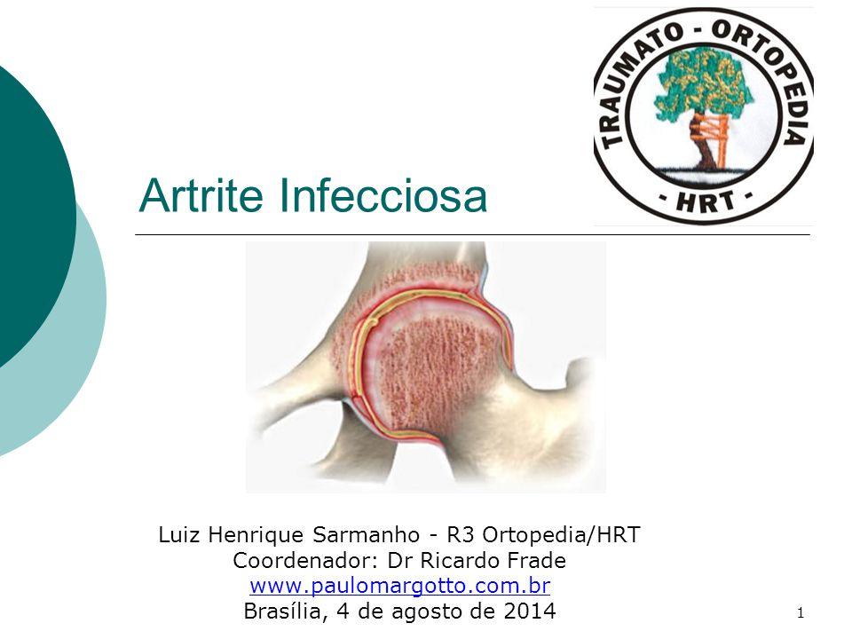 Artrite Infecciosa Luiz Henrique Sarmanho - R3 Ortopedia/HRT