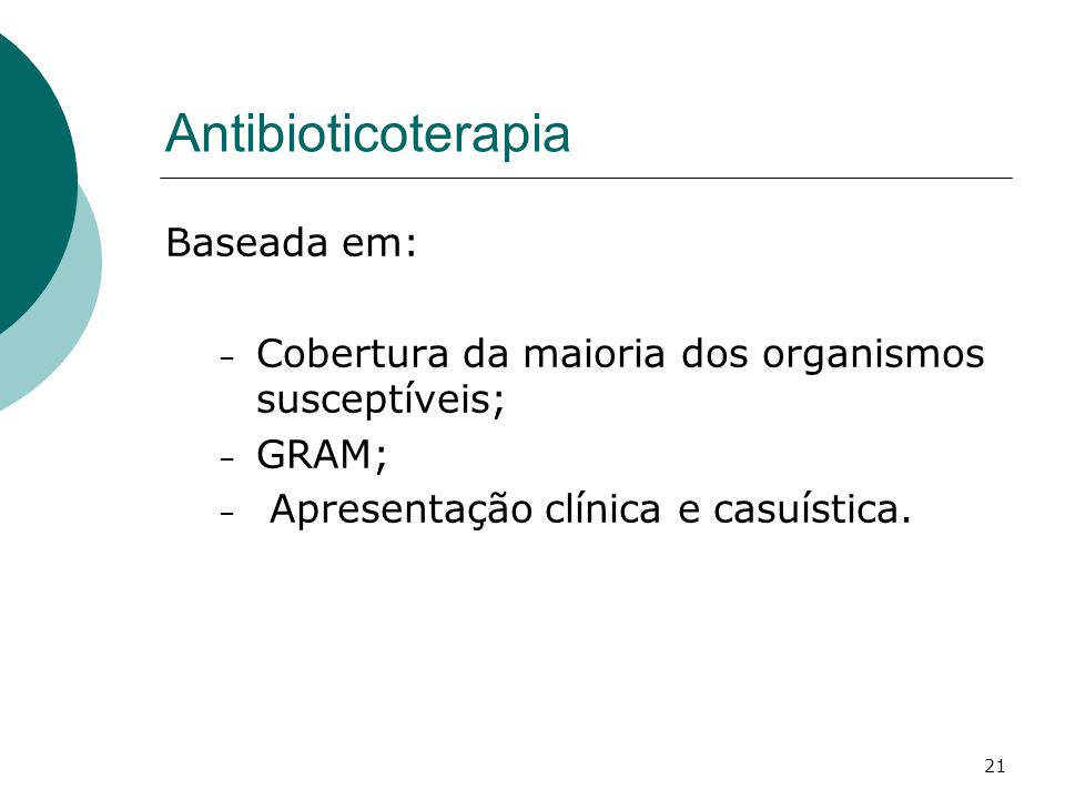 Antibioticoterapia Baseada em: