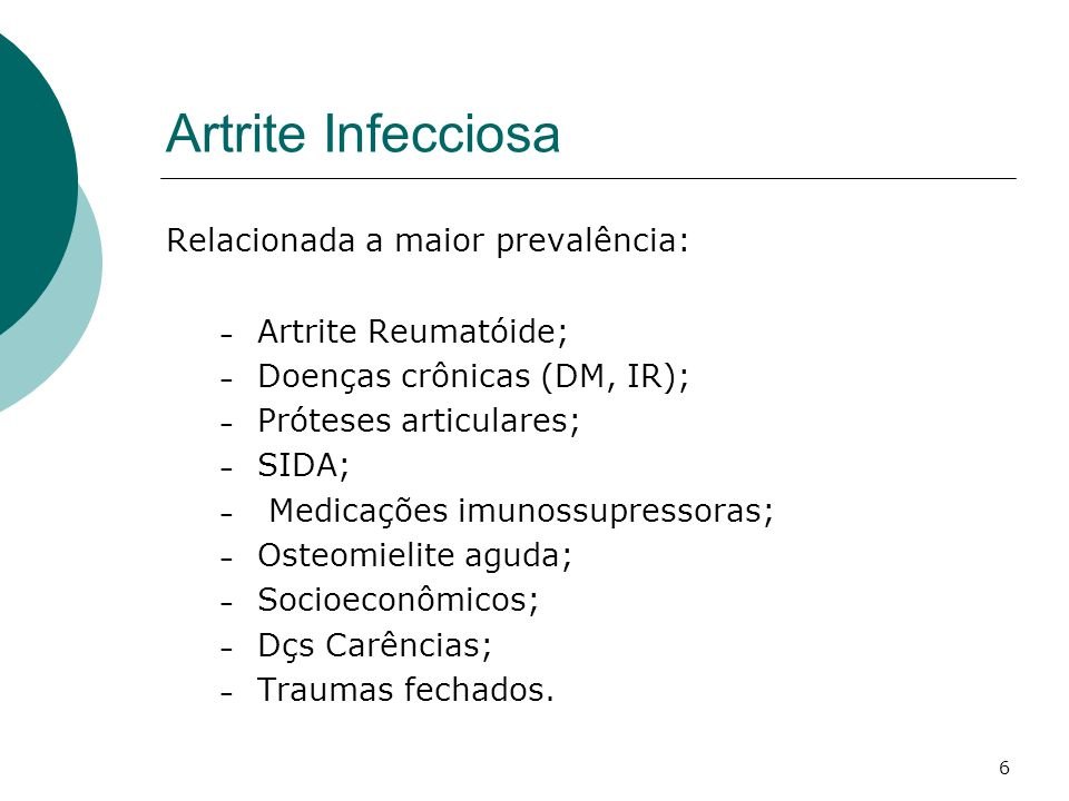 Artrite Infecciosa Relacionada a maior prevalência: