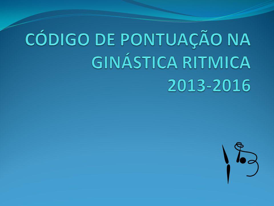 CÓDIGO DE PONTUAÇÃO NA GINÁSTICA RITMICA 2013-2016