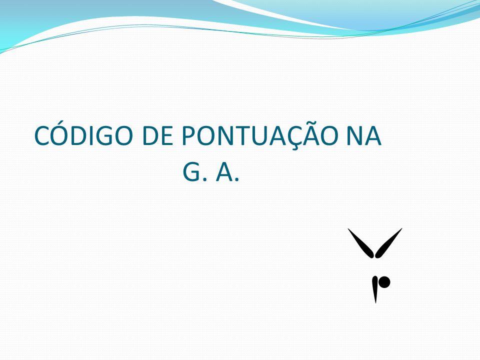 CÓDIGO DE PONTUAÇÃO NA G. A.