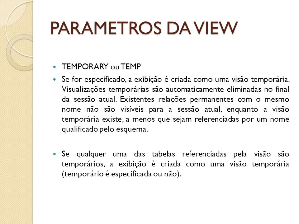PARAMETROS DA VIEW TEMPORARY ou TEMP