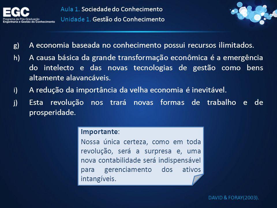 A economia baseada no conhecimento possui recursos ilimitados.