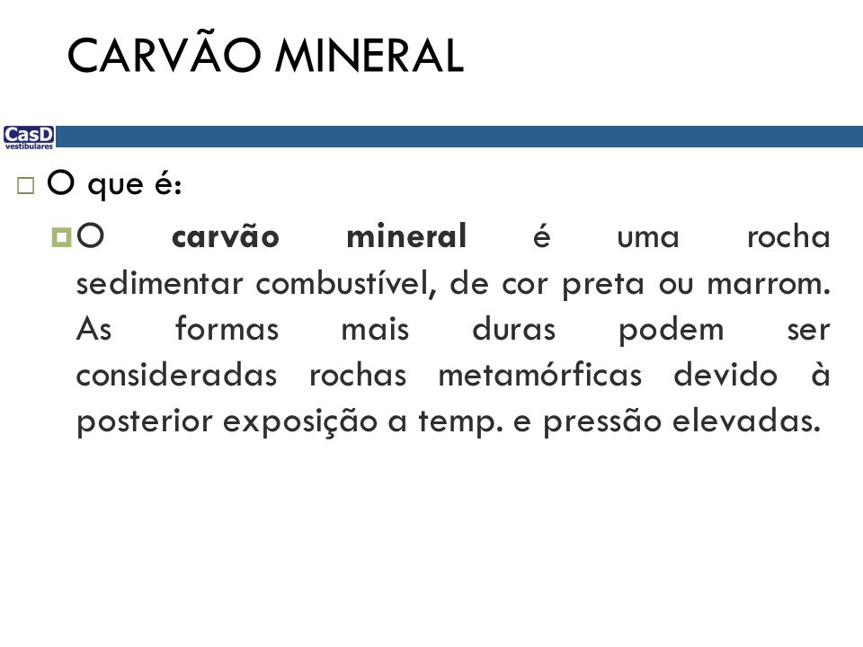 CARVÃO MINERAL O que é: