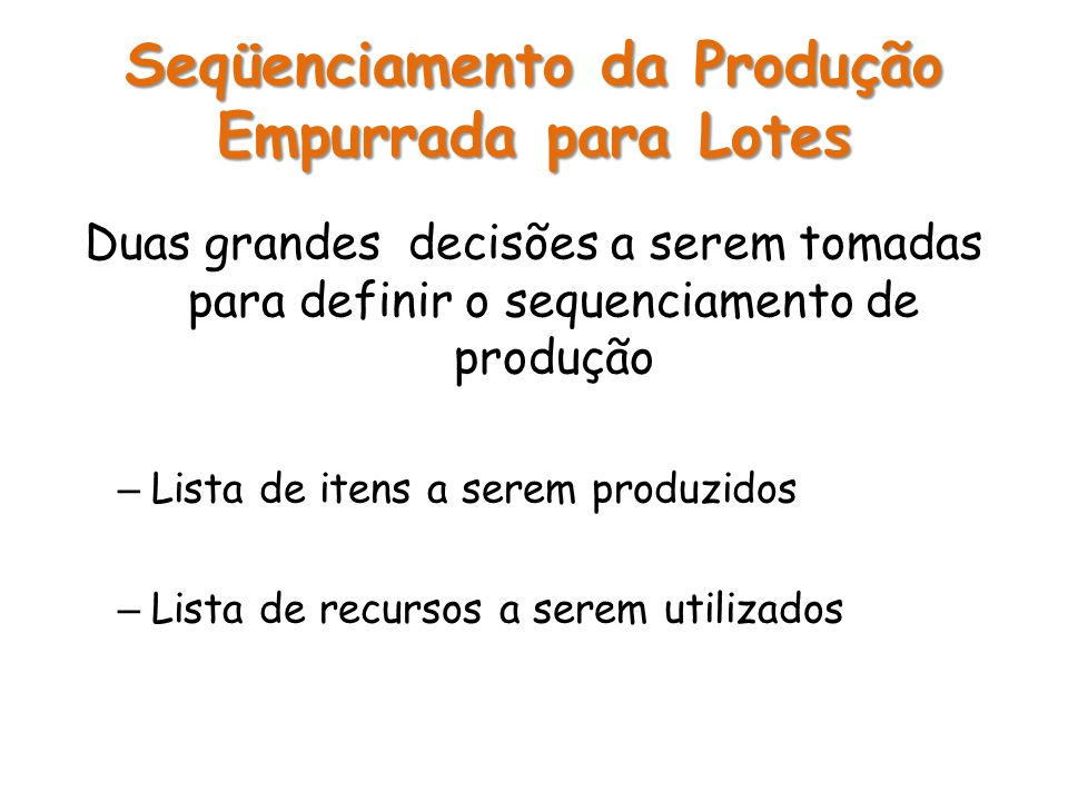 Seqüenciamento da Produção Empurrada para Lotes