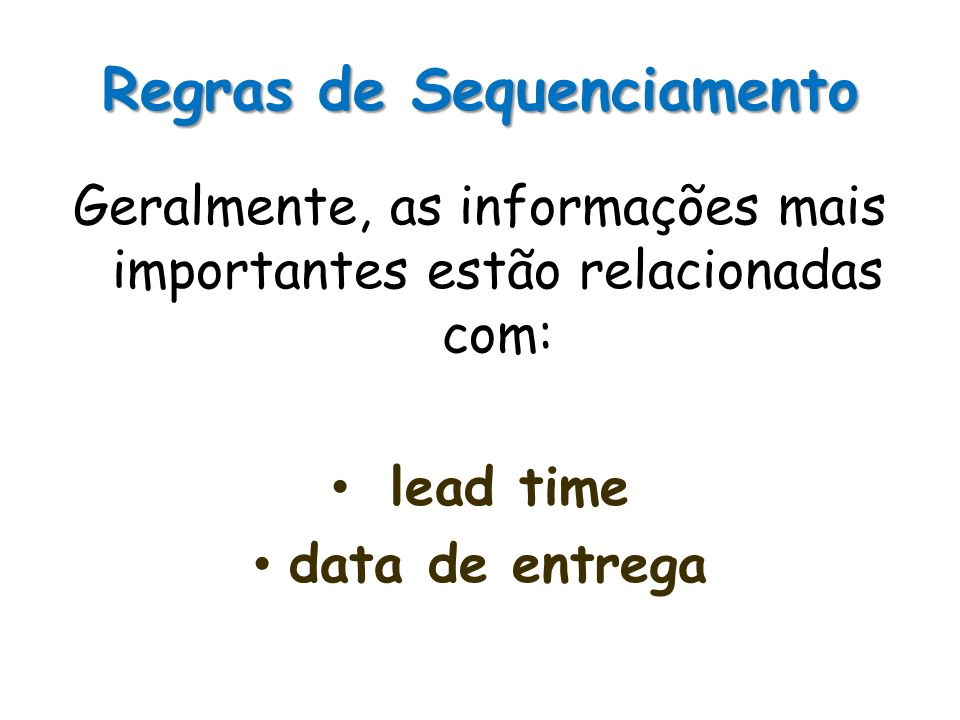 Regras de Sequenciamento