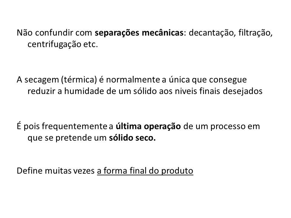 Não confundir com separações mecânicas: decantação, filtração, centrifugação etc.