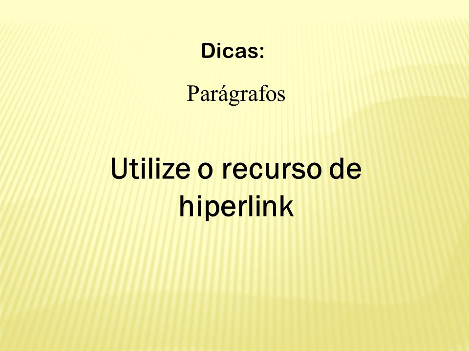 Utilize o recurso de hiperlink