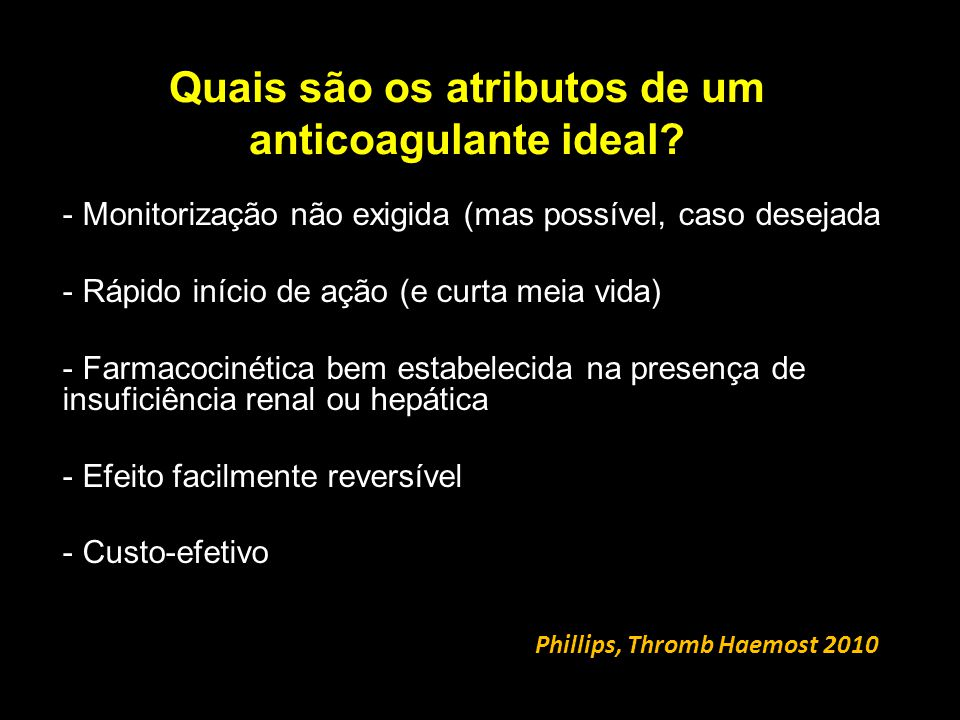 Quais são os atributos de um anticoagulante ideal