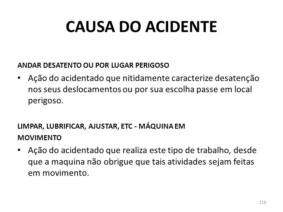 CAUSA DO ACIDENTE ANDAR DESATENTO OU POR LUGAR PERIGOSO.