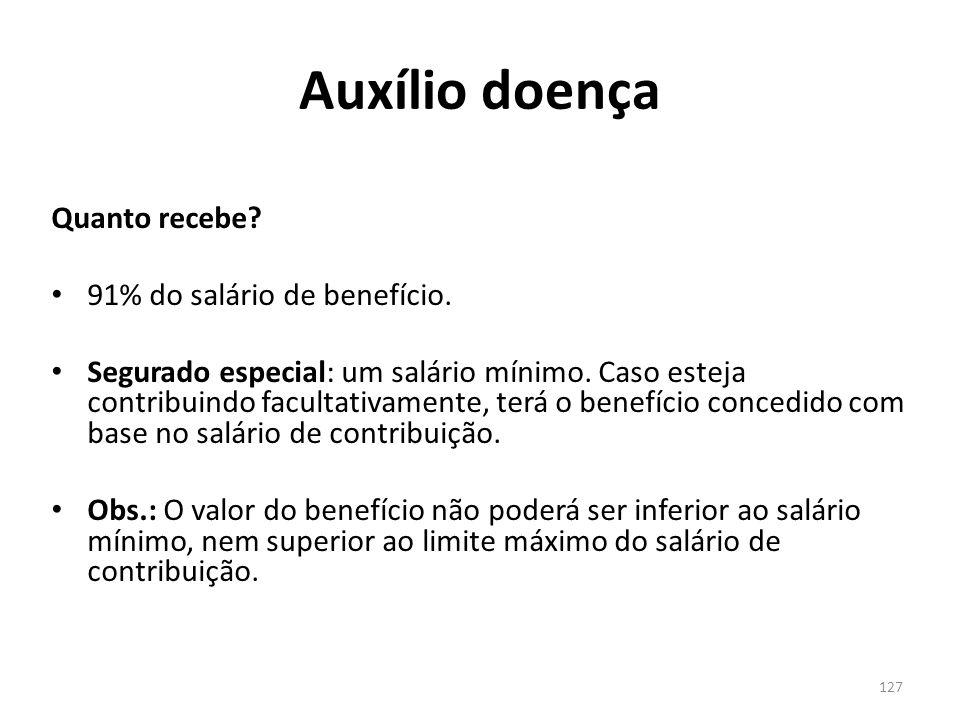 Auxílio doença Quanto recebe 91% do salário de benefício.