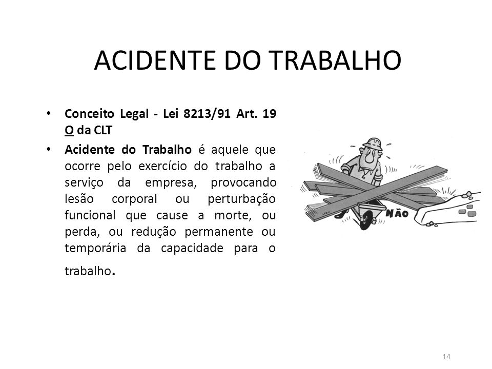 ACIDENTE DO TRABALHO Conceito Legal - Lei 8213/91 Art. 19 O da CLT