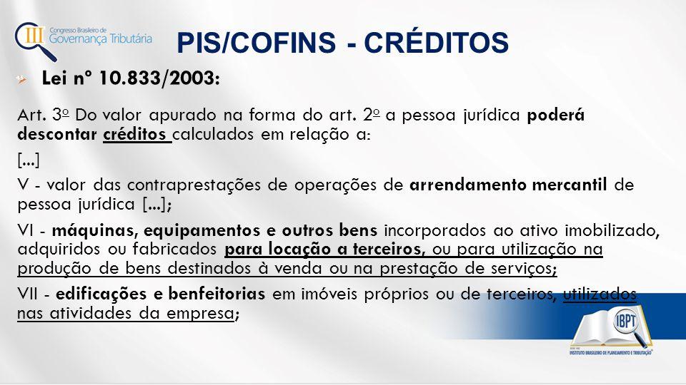 PIS/COFINS - CRÉDITOS Lei nº 10.833/2003: