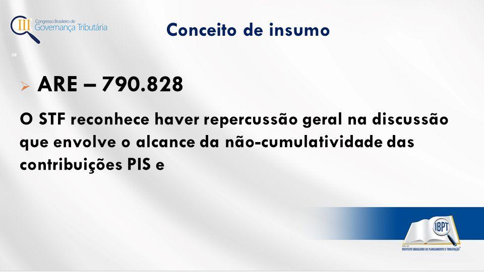 ARE – 790.828 Conceito de insumo