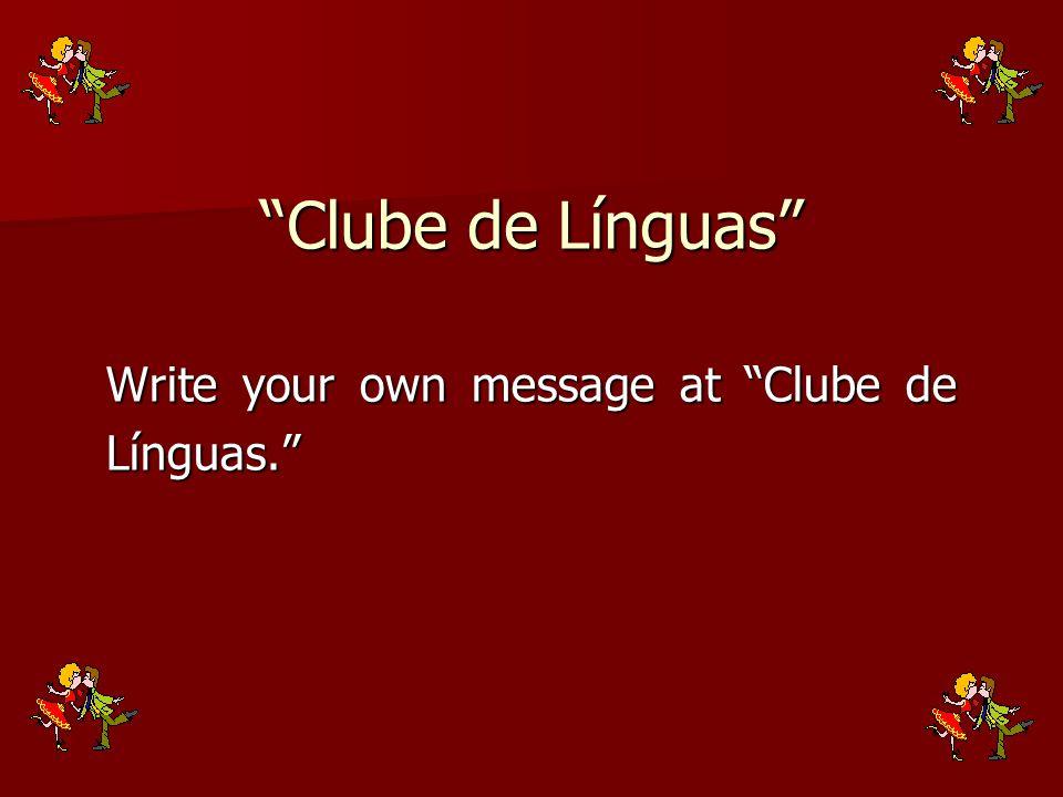 Clube de Línguas Write your own message at Clube de Línguas.