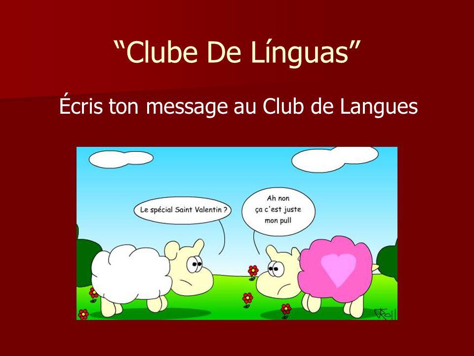 Clube De Línguas Écris ton message au Club de Langues