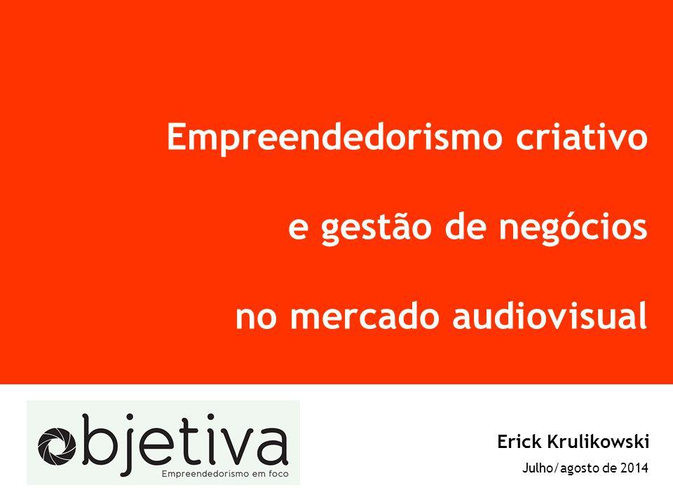 Empreendedorismo criativo e gestão de negócios no mercado audiovisual