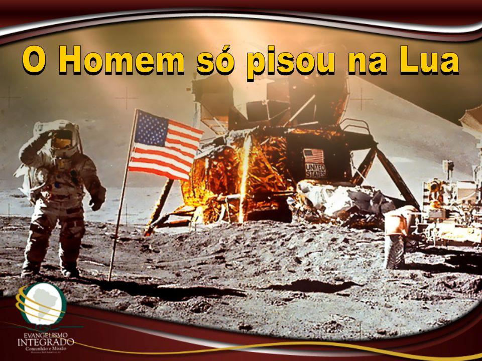 O Homem só pisou na Lua