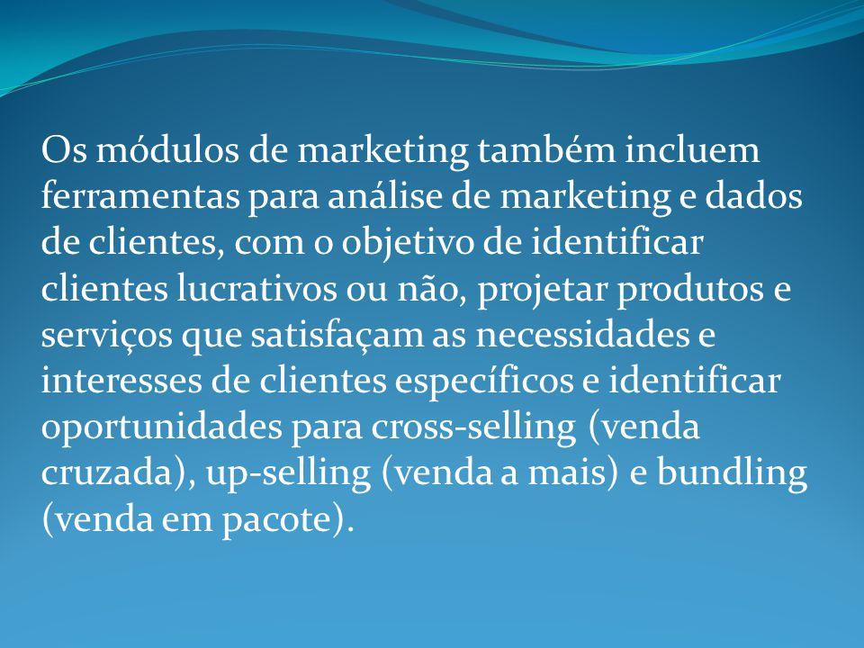 Os módulos de marketing também incluem ferramentas para análise de marketing e dados de clientes, com o objetivo de identificar clientes lucrativos ou não, projetar produtos e serviços que satisfaçam as necessidades e interesses de clientes específicos e identificar oportunidades para cross-selling (venda cruzada), up-selling (venda a mais) e bundling (venda em pacote).