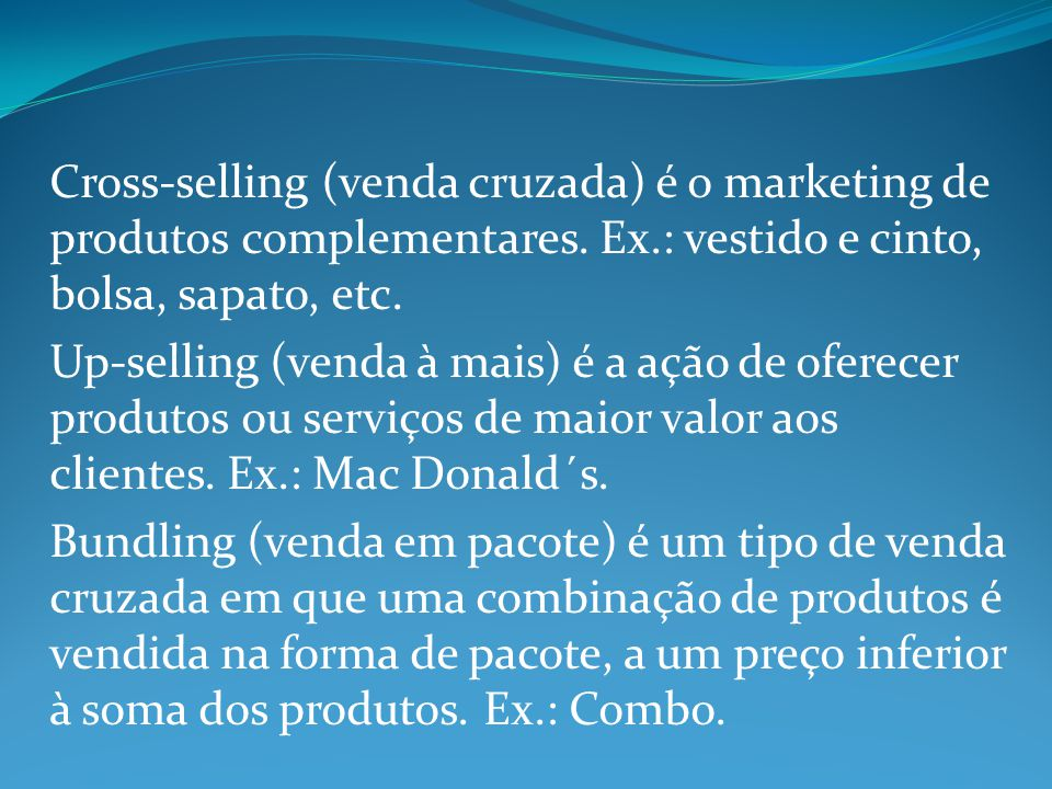 Cross-selling (venda cruzada) é o marketing de produtos complementares