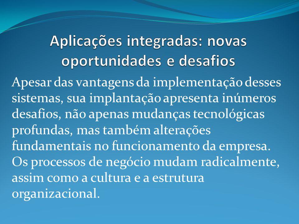 Aplicações integradas: novas oportunidades e desafios