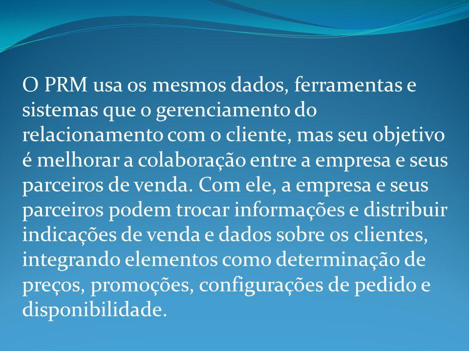 O PRM usa os mesmos dados, ferramentas e sistemas que o gerenciamento do relacionamento com o cliente, mas seu objetivo é melhorar a colaboração entre a empresa e seus parceiros de venda.