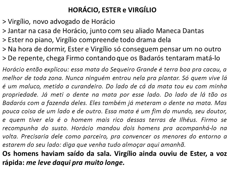 HORÁCIO, ESTER e VIRGÍLIO > Virgílio, novo advogado de Horácio