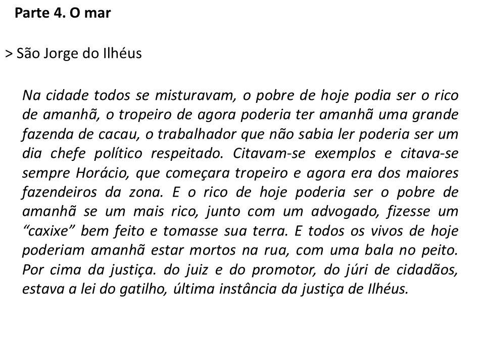 Parte 4. O mar > São Jorge do Ilhéus.
