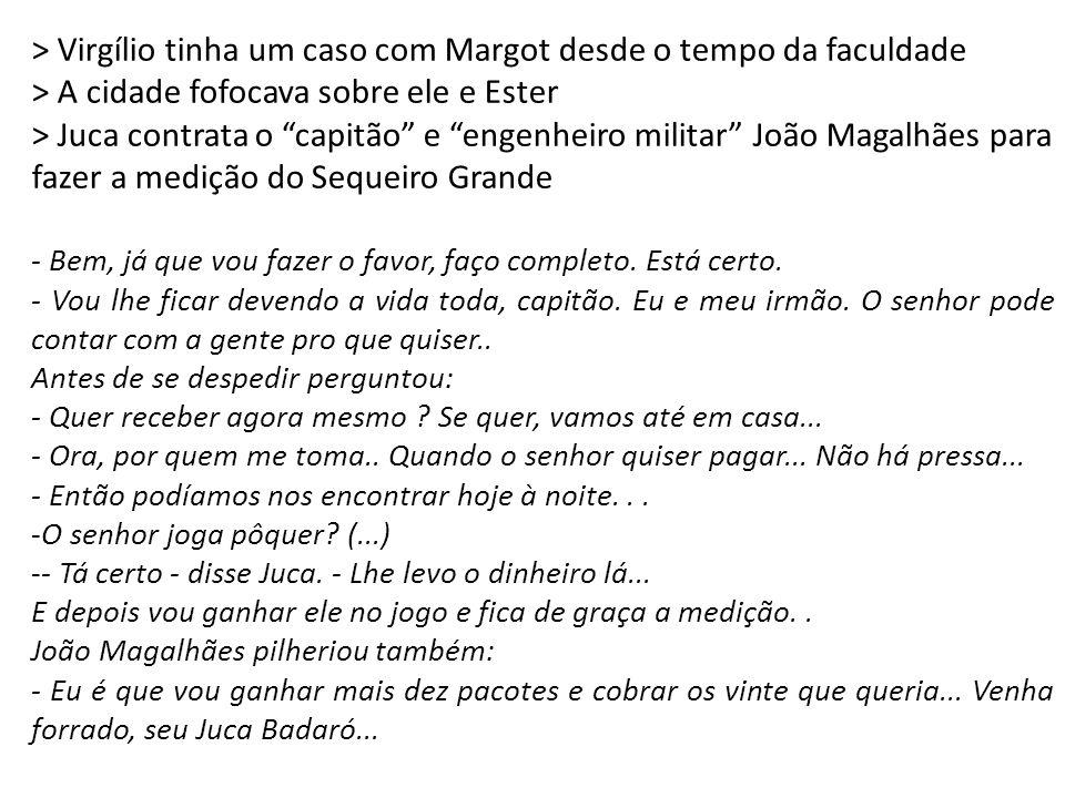 > Virgílio tinha um caso com Margot desde o tempo da faculdade